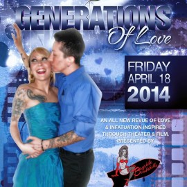 Generations Of Love – An all new revue of love and infatuation inspired through theater & film.