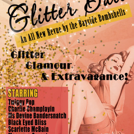 September 19, 2014 – Glitter Ball – An All New Revue Show – Presented by the Bayside Bombshells