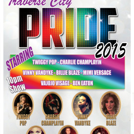 Official Up North Pride After Party!  Drag Show 10pm – Saturday June 27, 2015