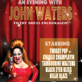 An Evening with John Waters – Friday July 31st 2015 at SideTraxx Bar